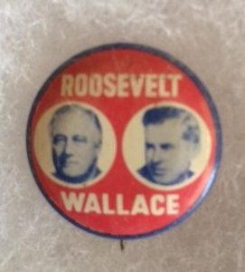 Roosevelt and Wallace Pinback 1940 - some wear