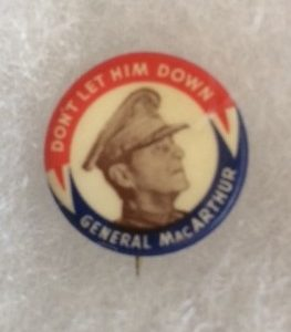 Gen MacArthur Dont Let Him Down WWII pinback