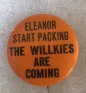 Anti FDR Eleanor Start Packing the Willkies are Coming Pinbak