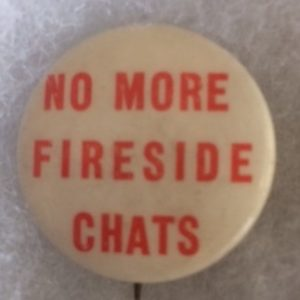 Anti FDR No More Fireside Chats Pinback