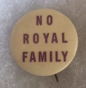 Anti FDR No Royal Family Pinback