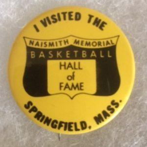 I visited the Basketball Hall of Fame Pinback