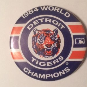 1984 Detroit Tigers World Series Champions Pinback